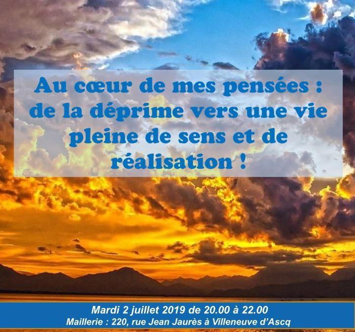 Conférence «Au cœur de mes pensées : de la déprime vers une vie pleine de sens et de réalisation ! » – 2 juillet 2019